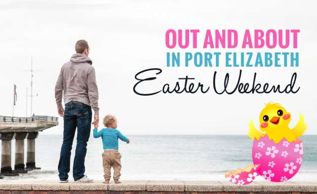 Things to do in Port Elizabeth over the Easter Weekend